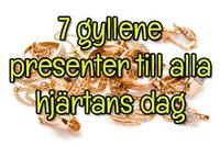 7 gyllene presenter till Alla Hjärtans Dag