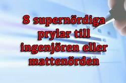 9 supernördiga prylar till ingenjörer och mattenördar