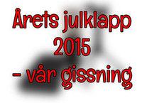 Årets Julklapp 2015 (enligt HUI) - vår gissning